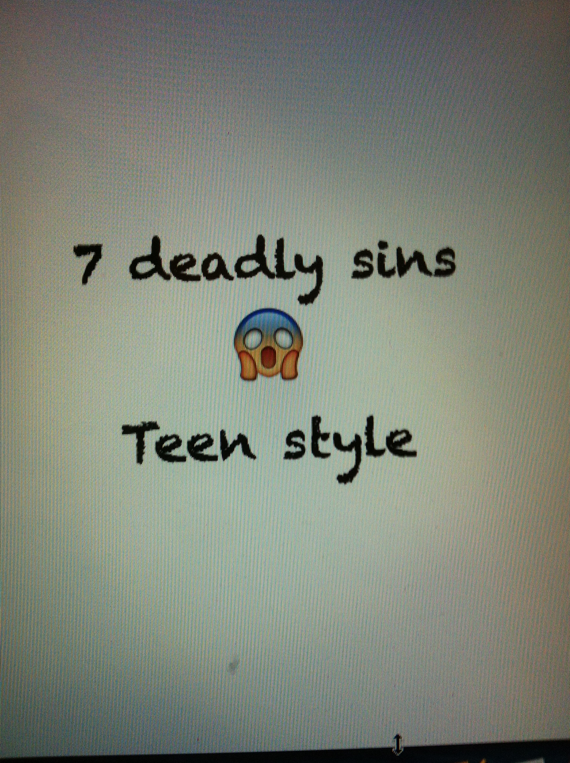 7 deadly sins, teen style, Photo by Wendy David-Gaines