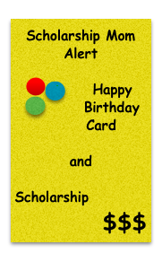 Scholarship Mom Alert: Birthday card and scholarship. Photo by Wendy David-Gaines