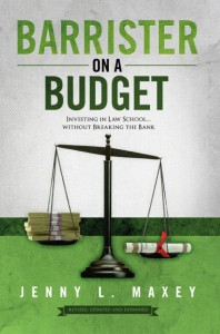 Barrister on a Budget: Investing in Law School…without Breaking the Bank by Jenny L. Maxey