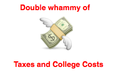 Double whammy of taxes and college costs. Photo by Wendy David-Gaines